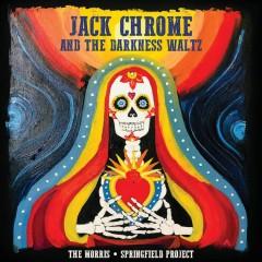 Jack Chrome & The Darkness Waltz